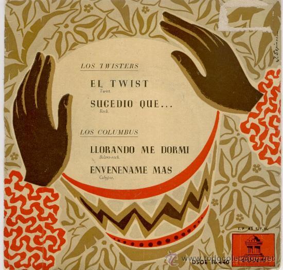 LOS TWISTERS // LOS COLUMBUS - EL TWIST - SUCEDIO QUE... + 2 SPAIN 1961 / VG+ /VG++ (Música - Discos de Vinilo - EPs - Grupos Españoles 50 y 60)