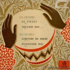 Discos de vinilo: LOS TWISTERS // LOS COLUMBUS - EL TWIST - SUCEDIO QUE... + 2 SPAIN 1961 / VG+ /VG++. Lote 30600672