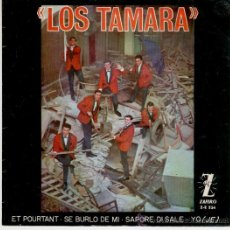 Discos de vinilo: LOS TAMARA - ET POURTANT - SE BURLO DE MI + 2 - SPAIN 1964 EX / EX. Lote 30600761