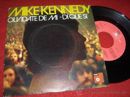 """MIKE KENNEDY DI QUE SI/OLVIDATE DE MI 7"""" SINGLE 1974 BASF (Música - Discos de Vinilo - Maxi Singles - Grupos Españoles 50 y 60)"""