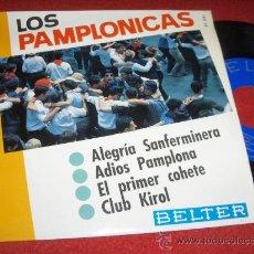 """Discos de vinilo: LOS PAMPLONICAS ALEGRIA SANFERMINERA/CLUB KIROL/+2 7"""" EP BELTER. Lote 30604211"""