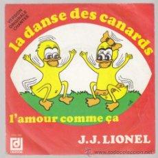 Discos de vinilo: J.J. LIONEL - SINGLE VINILO 7' - LA DANSE DES CANARDS (PAJARITOS A BAILAR) / L'AMOUR COMME ÇA. Lote 30614670