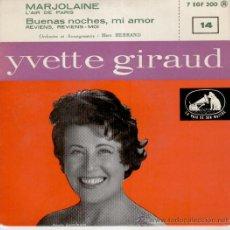Discos de vinilo: YVETTE GIRAUD - MARJOLAINE - BUENAS NOCHES MI AMOR - EP FRANCE - PRACTICAMENTE NUEVO. Lote 30619604