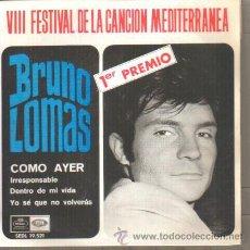 Disques de vinyle: VIII FESTIVAL DE LA CANCION MEDITERRANEA PRIMER PREMIO, BRUNO LOMAS - COMO AYER. Lote 30622926