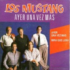 Discos de vinilo: LOS MUSTANG - SINGLE VINILO 7'' PROMOCIONAL - AYER UNA VEZ MAS + MIRA QUE LUNA - PERFIL 1991. Lote 30657764