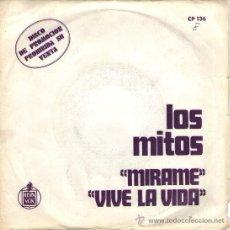Discos de vinilo: LOS MITOS - SINGLE PROMOCIONAL 7'' - MÍRAME + VIVE LA VIDA - HISPAVOX - AÑO 1972. Lote 30657811