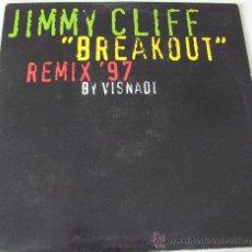 Discos de vinilo: JIMMY CLIFF - BREAKOUT - MAXISINGLE REMIX 97. Lote 30662843