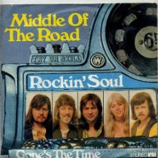Discos de vinilo: MIDDLE OF THE ROAD / ROCKIN' SOUL / GONE'S THE TIME (SINGLE 1974). Lote 30669419