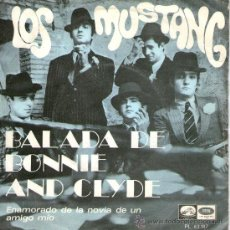 Discos de vinilo: LOS MUSTANG - SINGLE VINILO 7'' - BALADA DE BONNIE AND CLYDE + 1 - EMI 1968. Lote 30671611