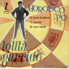 Discos de vinilo: LOLITA GARRIDO - HOROSCOPO - TE PRESENTIA - MI BUENA ESTRELLA - EP SPAIN 1961 VG+ / VG+. Lote 30680085
