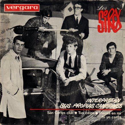LOS SIREX ··· SAN CARLOS CLUB / TUS CELOS / PIENSA EN MI / SI YO CANTO - (EP 45 RPM) (Música - Discos de Vinilo - EPs - Grupos Españoles 50 y 60)