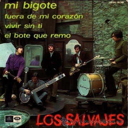 LOS SALVAJES ··· MI BIGOTE / FUERA DE MI CORAZON / VIVIR SIN TI / EL BOTE QUE REMO - (EP 45 RPM) (Música - Discos de Vinilo - EPs - Grupos Españoles 50 y 60)