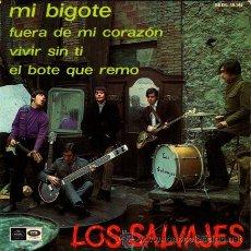 Discos de vinilo: LOS SALVAJES ··· MI BIGOTE / FUERA DE MI CORAZON / VIVIR SIN TI / EL BOTE QUE REMO - (EP 45 RPM). Lote 30687331