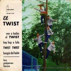 Discos de vinilo: LOS PAJAROS LOCOS ··· VEN A BAILAR EL TWIST / BEP HOP A LULA / TWIST TWIST / BOOGIE - (EP 45 RPM). Lote 30687408