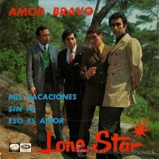 Discos de vinilo: LONE STAR ··· AMOR BRAVO / MIS VACACIONES / SIN FE / ESO ES AMOR - (EP 45 RPM). Lote 30687515