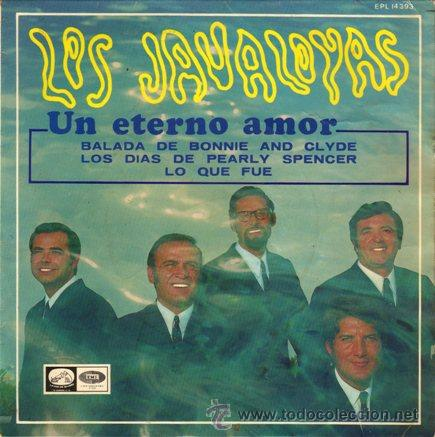 LOS JAVALOYAS ··· UN ETERNO AMOR / BALADA DE BONNIE AND CLYDE / DIAS DE PERLY SPENCER... - (EP 45R) (Música - Discos de Vinilo - EPs - Grupos Españoles 50 y 60)