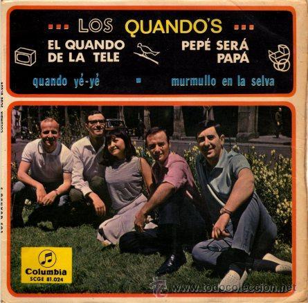 LOS QUANDO'S ··· EL QUANDO DE LA TELE / QUANDO YE-YE / PEPA SERA PAPA / MURMULLO EN...- (EP 45 RPM) (Música - Discos de Vinilo - EPs - Grupos Españoles 50 y 60)