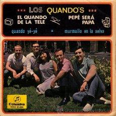 Discos de vinilo: LOS QUANDO'S ··· EL QUANDO DE LA TELE / QUANDO YE-YE / PEPA SERA PAPA / MURMULLO EN...- (EP 45 RPM). Lote 30687815
