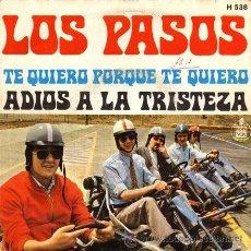 Discos de vinilo: LOS PASOS ··· TE QUIERO PORQUE TE QUIERO / ADIOS A LA TRISTEZA - (SINGLE 45 RPM). Lote 30724878