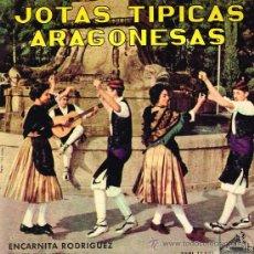 Discos de vinilo: ENCARNITA RODRÍGUEZ - JOTAS TÍPICAS ARAGONESAS - EP 1962 -. Lote 30741354