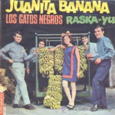 Discos de vinilo: LOS GATOS NEGROS - JUANITA BANANA - SINGLE MUY RARO DE VINILO . Lote 30737833