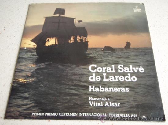 CORAL SALVÉ DE LAREDO 'HABANERAS' 1ER PREMIO CERTAMEN INTERNACIONAL TORREVIEJA 1978 LP33 (Música - Discos - LP Vinilo - Otros Festivales de la Canción)