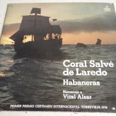 Discos de vinilo: CORAL SALVÉ DE LAREDO 'HABANERAS' 1ER PREMIO CERTAMEN INTERNACIONAL TORREVIEJA 1978 LP33. Lote 30750157