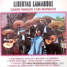 Discos de vinilo: LIBERTAD LAMARQUE CANTA TANGOS CON MARIACHI - 1979. Lote 30757713