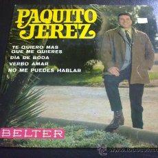 Discos de vinilo: PAQUITO JEREZ - TE QUIERO MÁS. Lote 30763688