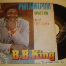 Discos de vinilo: BB KING -SG- PHILADELPHIA + UP AT 5 AM - SPAIN ED. Lote 30779203