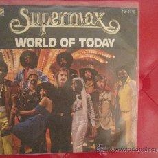 Discos de vinilo: SUPERMAX – WORLD OF TODAY - SINGLE ATLANTIC – 45-1718 (SN) - 1978 . Lote 30791947
