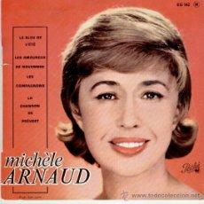 Discos de vinilo: MICHELE ARNAUD - LE BLEU DE L'ETE (DE EL ALAMO : LAS HOJAS VERDES ) + 3 - EP FRANCE EX / EX. Lote 30809273