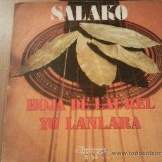 Discos de vinilo: SALAKO HOJA DE LAUREL YO LANLARA SINGLE 1974. Lote 30822164