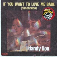 Discos de vinilo: DANDY LION IF YOU WANT TO LOVE ME BABE . Lote 30846545