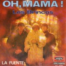 Discos de vinilo: LOS BRINCOS - SINGLE VINILO 7'' - EDITADO EN FRANCIA - OH MAMA ! + LA FUENTE. Lote 30848109