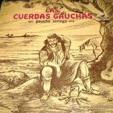 Discos de vinilo: LP DE LAS CUERDAS GAUCHAS AÑO 1966 EDICIÓN ARGENTINA. Lote 30850850