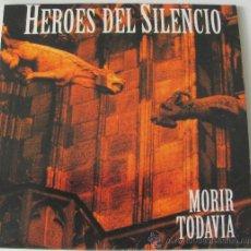 Discos de vinilo: HEROES DEL SILENCIO - MORIR TODAVIA - SINGLE REEDICION 2007 A ESTRENAR. Lote 261669805