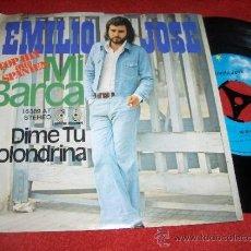 Discos de vinilo: EMILIO JOSE MI BARCA/DIME TU GOLONDRINA 7