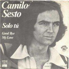 Discos de vinilo: CAMILO SESTO SOLO TÚ/ GOOD BYE MY LOVE CUBIERTA PORTUGAL. Lote 30875450