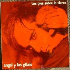 Discos de vinilo: ANGEL Y LAS GUAIS - LOS PIES SOBRE LA TIERRA - MINI LP 1985 LA GENERAL PARA FONOMUSIC. Lote 30877980