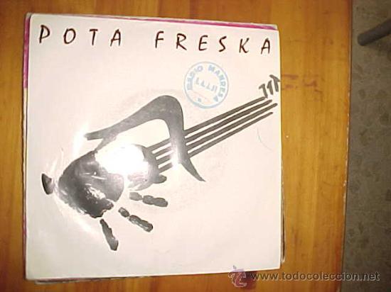 POTA FRESKA. TU QUE QUERIAS CAMBIAR TODO ESTO.DISCO PROMOCIONAL 1987. VINILO IMPECABLE (Música - Discos - Singles Vinilo - Punk - Hard Core)
