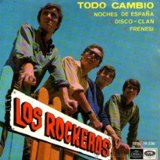 Discos de vinilo: LOS ROCKEROS - EP SINGLE VINILO 7'' - EDITADO EN ESPAÑA - TODO CAMBIÓ + 3 - REGAL 1966. Lote 30936918