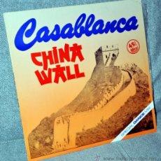 Discos de vinilo: CASABLANCA - MAXI SINGLE 12'' - CHINA WALL, 2 VERSIONES MIX - PDI 1986.. Lote 30973894