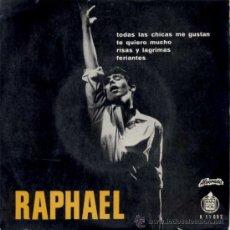 Discos de vinil: RAPHAEL TODAS LAS CHICAS ME GUSTAN+3 EP PORTUGAL H 11 092. Lote 31012660