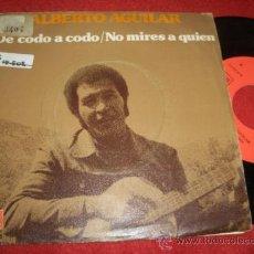 Discos de vinilo: ALBERTO AGUILAR DE CODO A CODO/NO MIRES A QUIEN 7