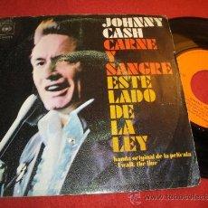 Discos de vinilo: JOHNNY CASH CARNE Y SANGRE / ESTE LADO DE LA LEY 7