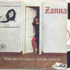 Disques de vinyle: ZANNA: ENTRA EN MI CUERPO, SAL DE MI VIDA (TEMA DE NACHO CANO)+ ME ACARICIO CUANDO PIENSO EN TI,. Lote 31041030
