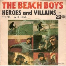 Discos de vinilo: THE BEACH BOYS - HEROES AND VILLAINS / YOU´RE WELCOME (45 RPM) EMI 1967 - VG+/VG++. Lote 31066676
