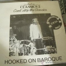 Discos de vinilo: HOOKED ON CLASSICS 2 CAN'T STOP THE CLASSICS HOOKED ON BAROQUE / IF YOU KNOW SOUSA SINGLE VINILO. Lote 31088762