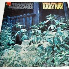 Discos de vinilo: LP BABY RAY WHERE THE SOUL LIVES ORIGINAL USA VG++/VG++. Lote 31091384